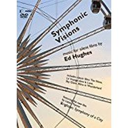 Symphonic Visions [Clare Hammond; Richard Casey; Orchestra of Sound and Light; New Music Players; Ed Hughes] [Divine Art: MSVDX103] [DVD]